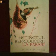 INSTINCTUL REPRODUCERII LA PASARI DE DIMITRIE RADU, EDITURA STIINTIFICA 1960 - Carte Zoologie