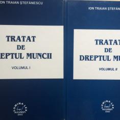 TRATAT DE DREPTUL MUNCII - Ion Traian Stefanescu (2 volume) - Carte Dreptul muncii