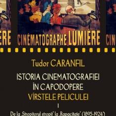 Tudor Caranfil - Istoria Cinematografiei in Capodopere - Varstele peliculei, vol. 1 - 387071 - Carte Istoria artei