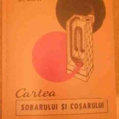 Carti Constructii - Cartea Sobarului Si Cosarului - V. Hopu Gh. Moian, 151548