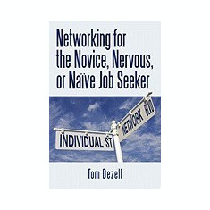 Carte Literatura Engleza - Networking for the Novice, Nervous, or Nave Job Seeker