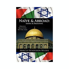 Carte Literatura Engleza - Nave & Abroad: Israel & Palestine: Obvious Questions No One Asks