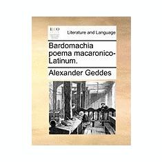 Bardomachia Poema Macaronico-Latinum. - Carte Literatura Engleza