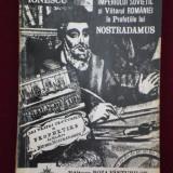 Vlaicu Ionescu - Prabusirea Imperiului Sovietic si viitorul Romaniei in profetiile lui Nostradamus - 540792