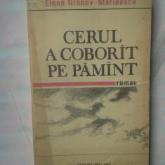 Roman - (C317) ELENA GRONOV-MARINESCU - CERUL A COBORAT PE PAMANT