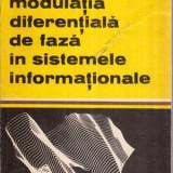 Modulatia diferentiala de faza in sistemele informationale - Autor(i): Alexandru Mihalcea - Carte software