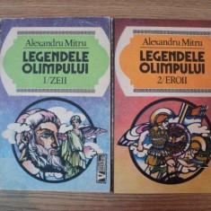 LEGENDELE OLIMPULUI VOL I, II de ALEXANDRU MITRU, 1993