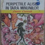 Peripetiile Alisei In Tara Minunilor - Lewis Carroll, 159729 - Carte de povesti