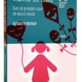 Preventia inainte de toate. Cum sa ne protejam copiii de abuzul sexual - Carte Biologie