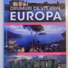DRUMURI DE VIS PRIN EUROPA, 26 DE TRASEE PRIN CELE MAI SPECTACULOASE LOCURI DIN EUROPA, 2014 - Carte Geografie