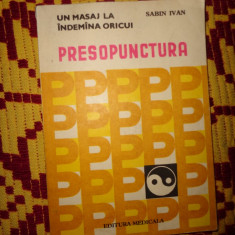 Presopunctura un masaj la indemana oricui cu numeroase figuri-Sabin Ivan - Carte Recuperare medicala