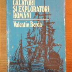 CALATORI SI EXPLORATORI ROMANI de VALENTIN BORDA 1985 - Carte Geografie