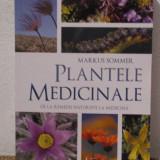 Carte tratamente naturiste - PLANTELE MEDICINALE .DE LA REMEDII NATURISTE LA MEDICINA -MARKUS SOMMER