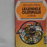 Legendele Olimpului (Vol2/Eroii) -Alexandru Mitru