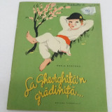 Carte poezie copii - LA GHEORGHIȚĂN GRĂDINIȚĂ/ HORIA ROBEANU/ ILUSTRAȚII ROMEO VOINESCU/ 1957