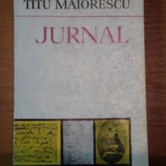 Roman - JURNAL-TITU MAIORESCU VOL II, BUCURESTI 1978