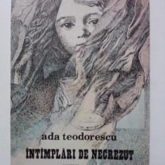 Carte de povesti - Intamplari de necrezut - Ada Teodorescu / C57P