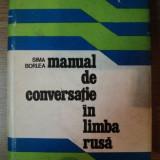MANUAL DE CONVERSATIE IN LIMBA RUSA de SIMA BORLEA , 1976