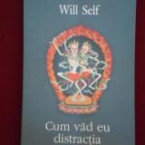 Will Self - Cum vad eu distractia - 603308 - Roman