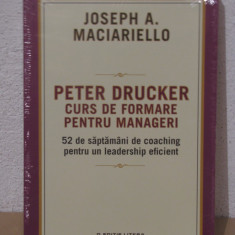 Peter Drucker. CURS DE FORMARE PENTRU MANAGERI - Carte afaceri