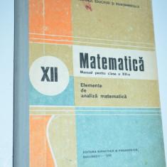 Matematica manual pentru clasa a XII - a 1990 - Carte Informatica