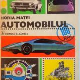 AUTOMOBILUL de HORIA MATEI, ILUSTRATII de N. NOBILESCU, 1977 - Carti Mecanica