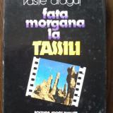 Vasile Dragut - Fata Morgana la Tassili - Carte Geografie