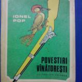 Povestiri vanatoresti / Ionel Pop / ilustratii de Eugen Taru/ C37G