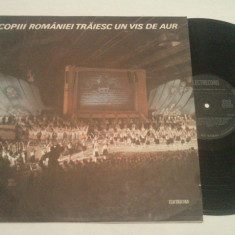DISC VINIL - COPIII ROMANIEI TRAIESC UN VIS DE AUR - Muzica Corala electrecord