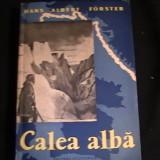 CALEA ALBA-HANS ALBERT FORSTER-377 PG +HARTA-
