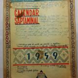 "I - CALENDAR SAPTAMANAL - ANUL 1959 - EDITAT DE "" LIBRARIA NOASTRA "" -CU NOTITE"