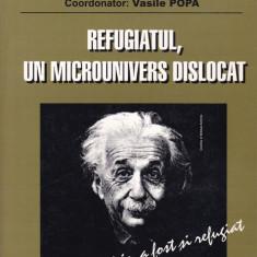Vasile Popa (coord.) - Refugiatul, un microunivers dislocat, vol. 2 - 520337 - Carte Drept administrativ