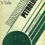 Carti Constructii - Teodor Oroveanu - Transportul petrolului - 483896