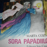 Carte de povesti - Sora papadiilor -Marta Cozmin, ILUSTRATA, FORMAT MEDIU, 1984