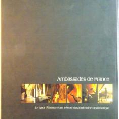 AMBASSADES DE FRANCE, LE QUAI D`ORSAY ET LES TRESORS DU PATRIMOINE DIPLOMATIQUE, PHOTOGRAPHIES de MARTIN FRAUDREAU, 2000 - Carte Arhitectura