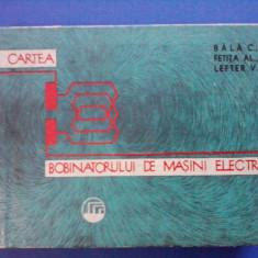 Carte tehnica - Cartea bobinatorului de masini electrice - C. Bala / C5P