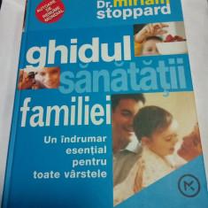 GHIDUL SANATATII FAMILIEI - MIRIAM STOPPARD - Editura Mladinska