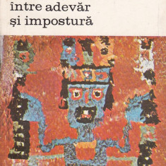 Jean-Pierre Adam - Arheologia intre adevar si impostura - 458565 - Eseu