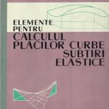 V. Visarion - Elemente pentru calculul placilor curbe subtiri elastice - 594256