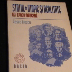 STATUL-UTOPIE SI REALITATE-VASILE ILIESCU-VOL3- - Carte Jurisprudenta