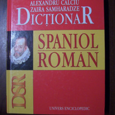 Dictionar spaniol-roman - Al. Calciu, Zaira Samharadze (2005) 100.000 termeni univers enciclopedic gold