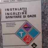 Instalatii De Incalzire Sanitare Si Gaze Exploatare Intretine - Mihai Ilina Constantin Luta, 533943 - Carti Constructii