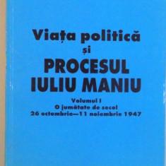 VIATA POLITICA SI PROCESUL IULIU MANIU, VOL. I (O JUMATATE DE SECOL, 26 OCTOMBRIE-11 NOIEMBRIE 1947), 1997 - Istorie